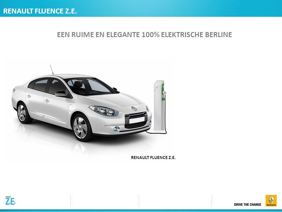 C RENAULT FLUENCE Z.E. EEN RUIME EN ELEGANTE 100% ELEKTRISCHE BERLINE RENAULT FLUENCE Z.E.