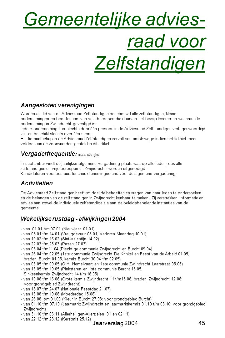 Jaarverslag 200444 Strategisch plan regio Antwerpen Streekplatform Jodenstraat 44 - 2000 Antwerpen - Tel.: 03/204.57.80 - Fax : 03/204.68.94 Kredietma