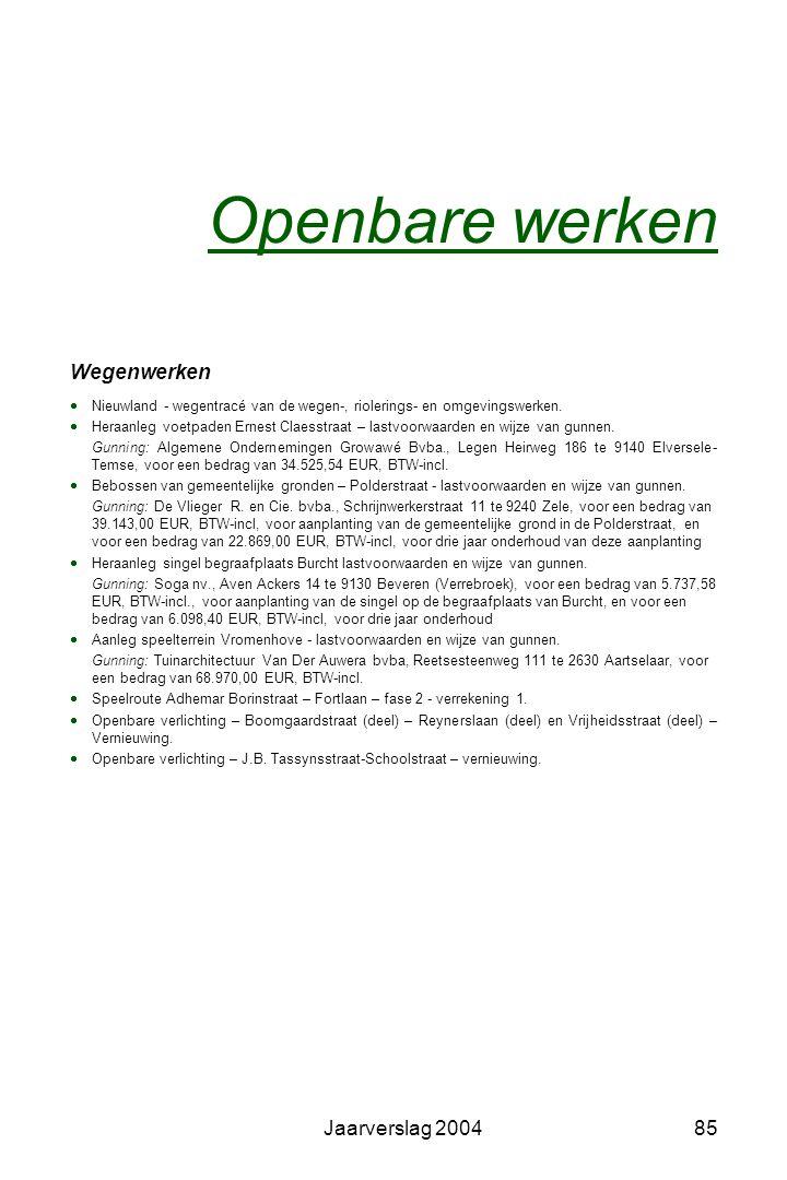 Jaarverslag 200484 Fietsenstallingen -Kerk Zwijndrecht (overdekt) -Kerkplein Burcht (overdekt) -Station Zwijndrecht (overdekt, aan weerszijden van spo