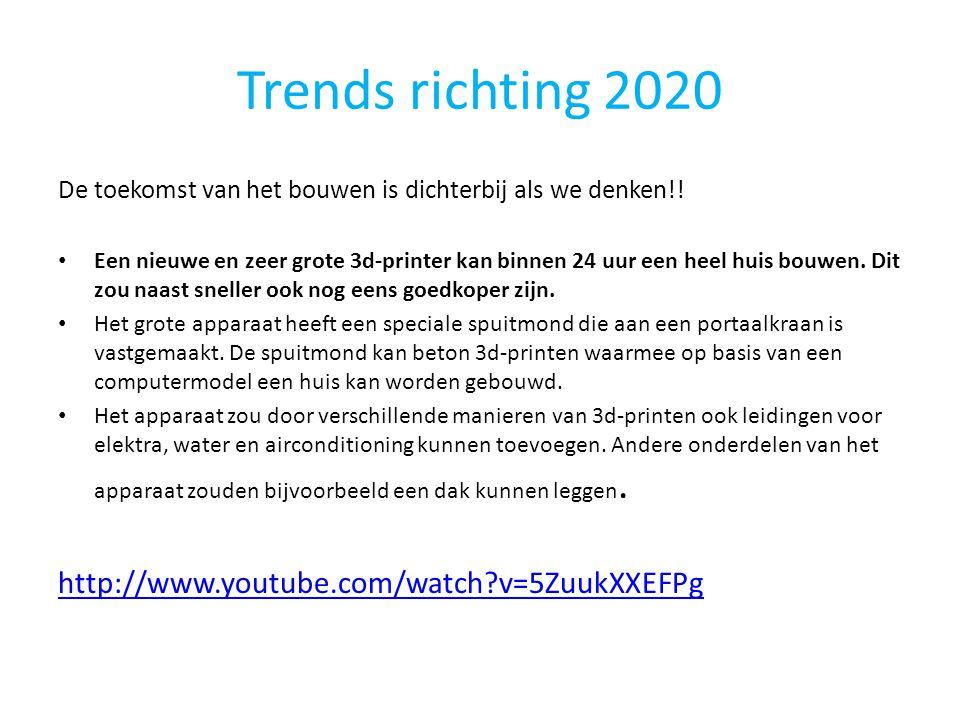 Trends richting 2020 De toekomst van het bouwen is dichterbij als we denken!! • Een nieuwe en zeer grote 3d-printer kan binnen 24 uur een heel huis bo