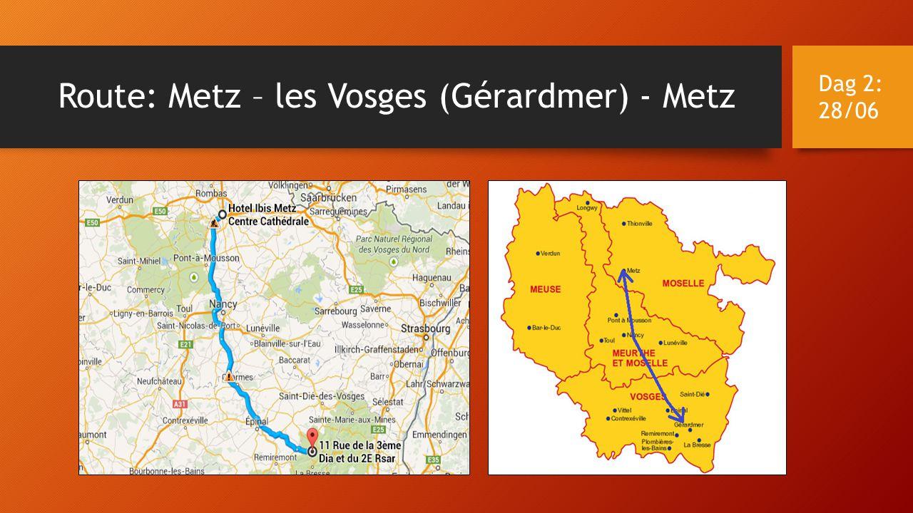 Route: Metz – les Vosges (Gérardmer) - Metz Dag 2: 28/06