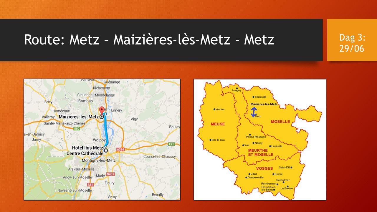 Route: Metz – Maizières-lès-Metz - Metz Dag 3: 29/06