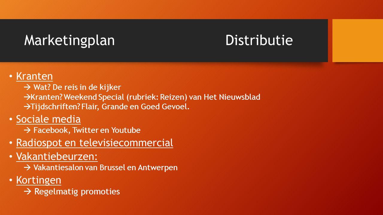 Marketingplan Distributie • Kranten  Wat. De reis in de kijker  Kranten.
