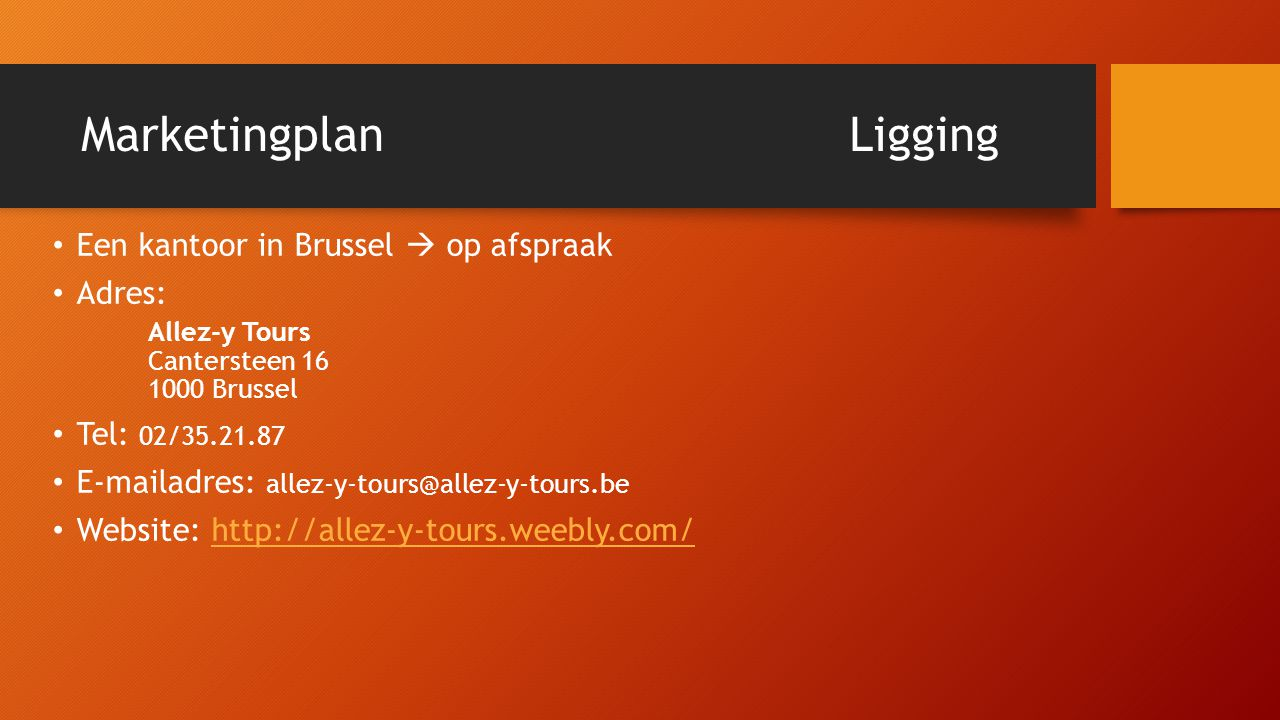 MarketingplanLigging • Een kantoor in Brussel  op afspraak • Adres: Allez-y Tours Cantersteen Brussel • Tel: 02/ •  adres: • Website: