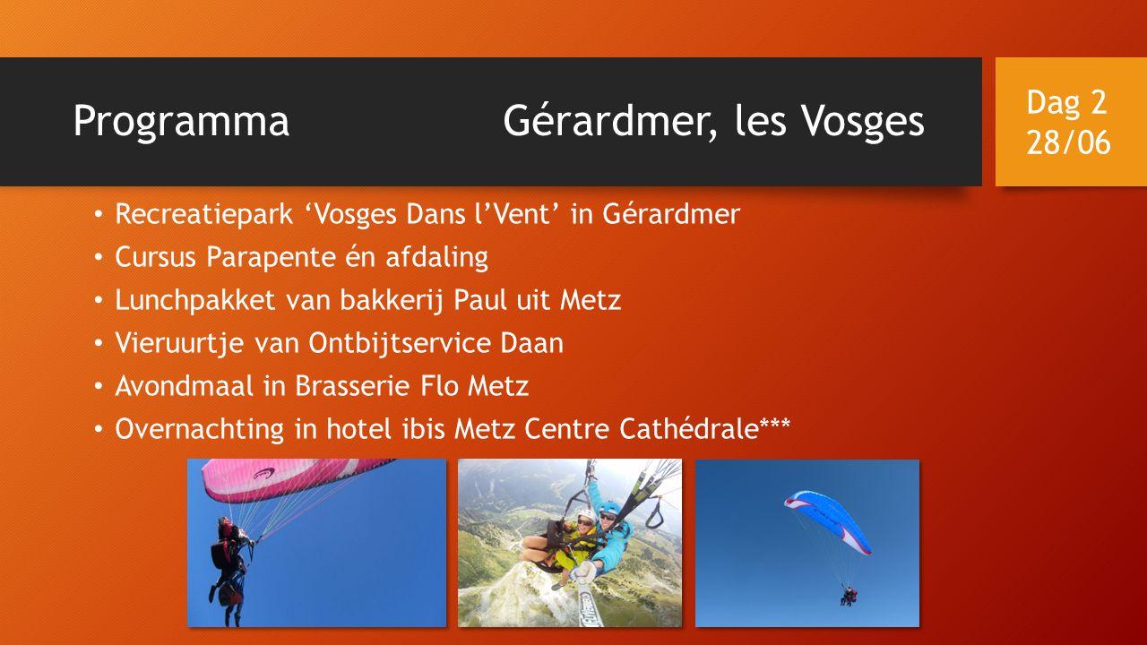 ProgrammaGérardmer, les Vosges • Recreatiepark 'Vosges Dans l'Vent' in Gérardmer • Cursus Parapente én afdaling • Lunchpakket van bakkerij Paul uit Me
