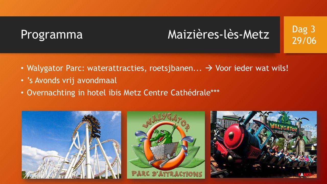 ProgrammaMaizières-lès-Metz • Walygator Parc: waterattracties, roetsjbanen...  Voor ieder wat wils! • 's Avonds vrij avondmaal • Overnachting in hote
