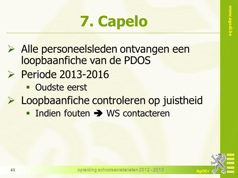 www.agodi.be AgODi 7. Capelo  Alle personeelsleden ontvangen een loopbaanfiche van de PDOS  Periode 2013-2016  Oudste eerst  Loopbaanfiche control