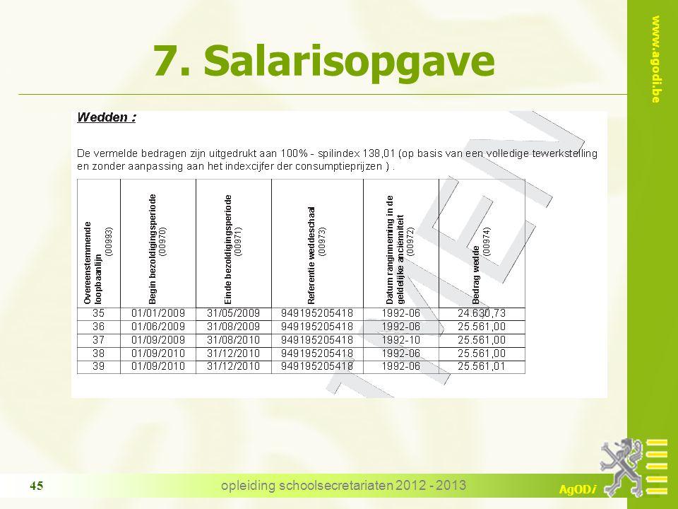 www.agodi.be AgODi 7. Salarisopgave opleiding schoolsecretariaten 2012 - 2013 45