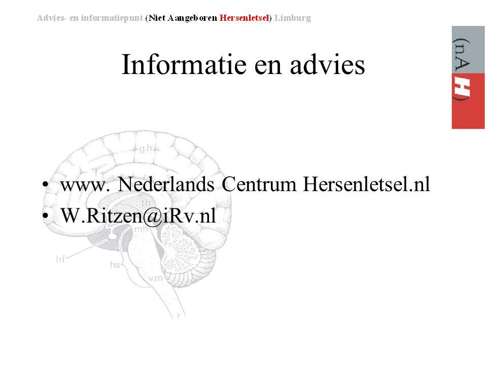 Informatie en advies •www. Nederlands Centrum Hersenletsel.nl •W.Ritzen@iRv.nl