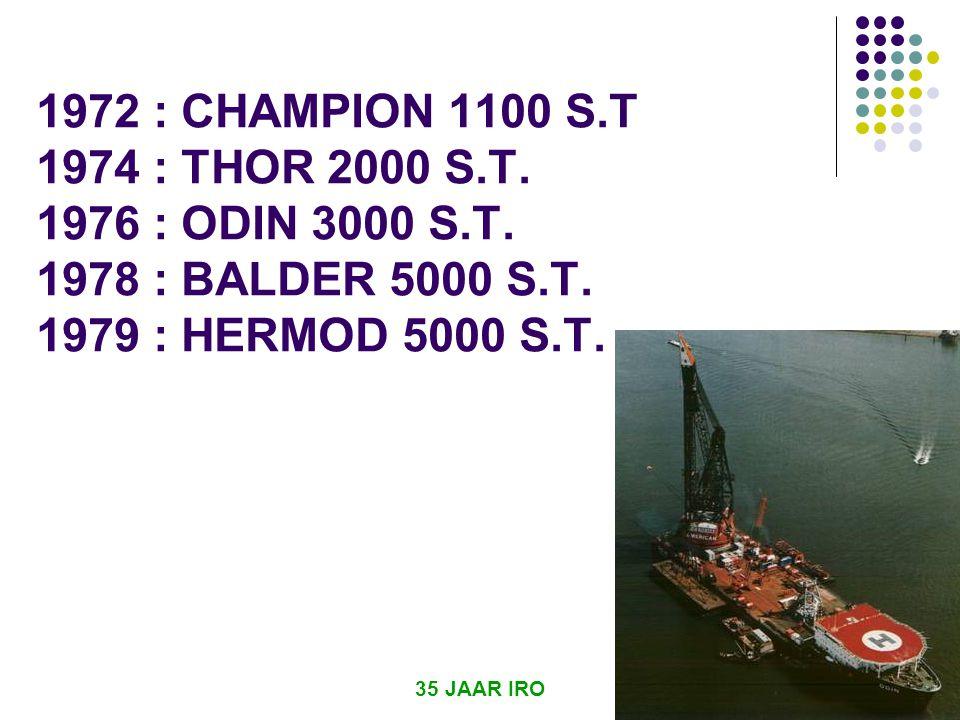 35 JAAR IRO 5 1972 : CHAMPION 1100 S.T 1974 : THOR 2000 S.T.