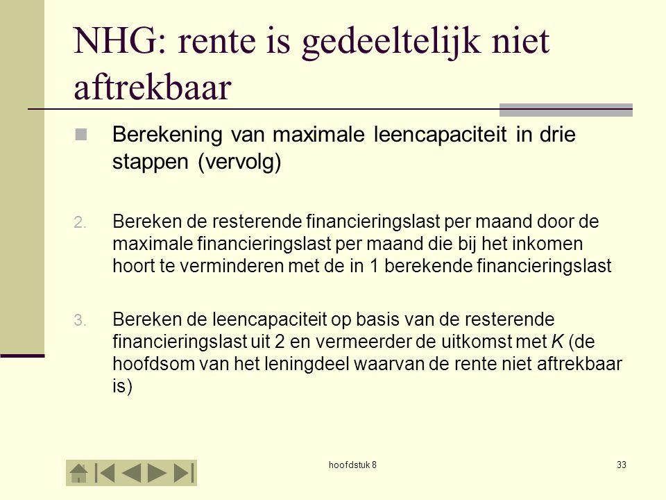 hoofdstuk 833 NHG: rente is gedeeltelijk niet aftrekbaar  Berekening van maximale leencapaciteit in drie stappen (vervolg) 2.