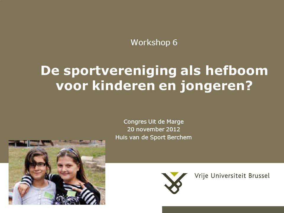 Workshop 6 De sportvereniging als hefboom voor kinderen en jongeren.