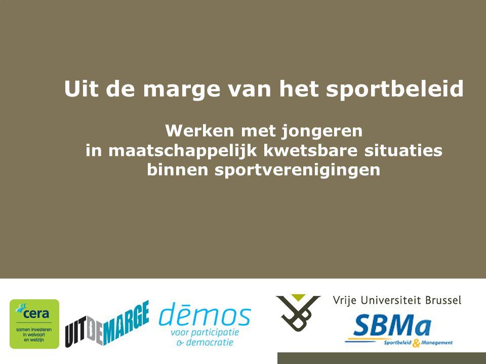 Uit de marge van het sportbeleid Werken met jongeren in maatschappelijk kwetsbare situaties binnen sportverenigingen 2-7-20142Herhaling titel van presentatie