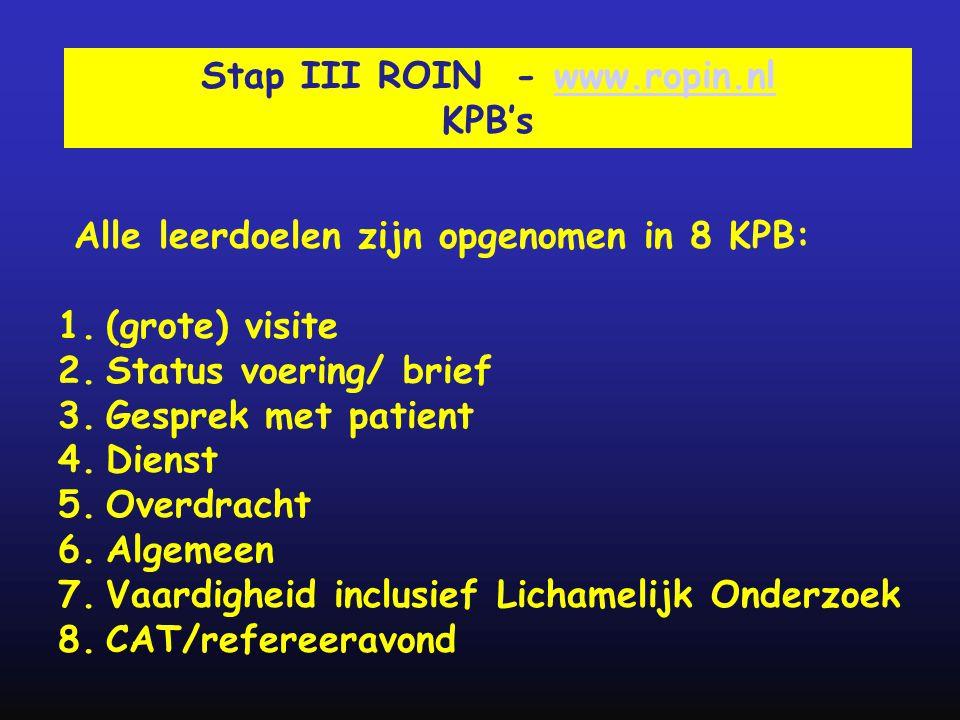 Alle leerdoelen zijn opgenomen in 8 KPB: 1.(grote) visite 2.Status voering/ brief 3.Gesprek met patient 4.Dienst 5.Overdracht 6.Algemeen 7.Vaardigheid