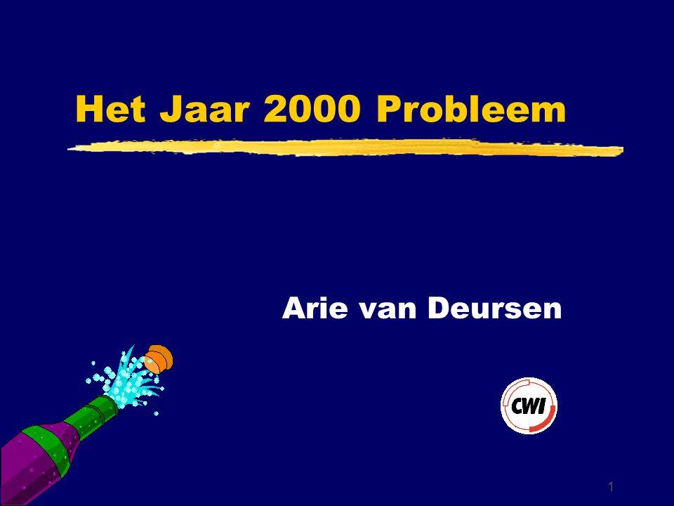 1 Het Jaar 2000 Probleem Arie van Deursen