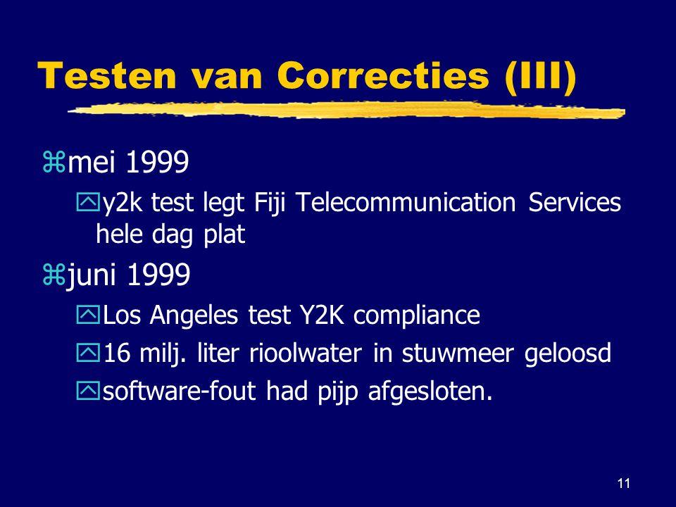 11 Testen van Correcties (III) zmei 1999 yy2k test legt Fiji Telecommunication Services hele dag plat zjuni 1999 yLos Angeles test Y2K compliance y16 milj.