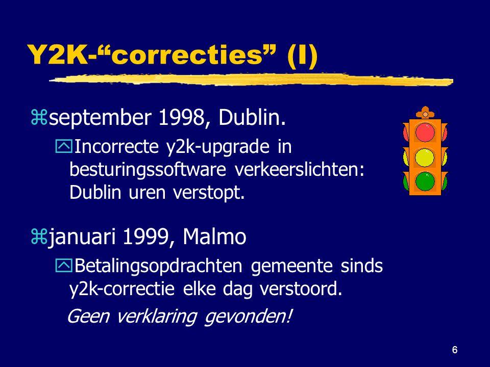 7 Y2K- correcties (II) zaugustus, 1999 yLondon Electricity x Y2K upgrade went horribly wrong y400.000 prepaid klanten y2000 klanten enkele dagen zonder elektriciteit y2000 klanten having difficulties yInformatie over prepaid bedrag incorrect overgedragen.