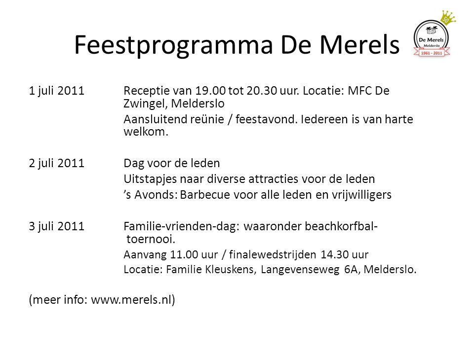 Feestprogramma De Merels 1 juli 2011Receptie van 19.00 tot 20.30 uur.