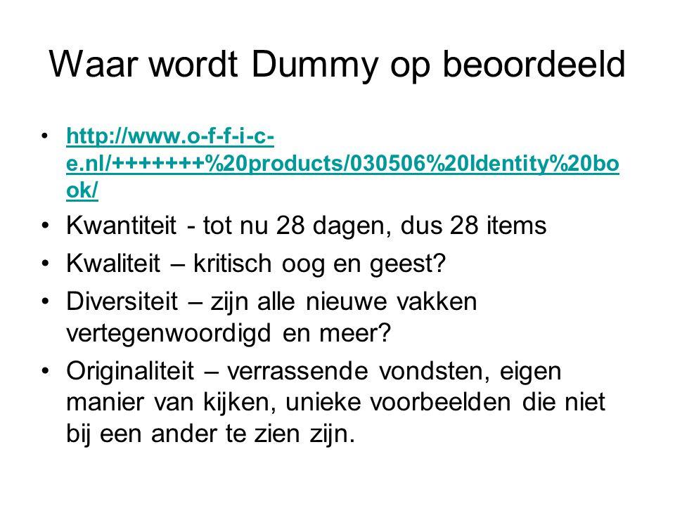 Waar wordt Dummy op beoordeeld •http://www.o-f-f-i-c- e.nl/+++++++%20products/030506%20Identity%20bo ok/http://www.o-f-f-i-c- e.nl/+++++++%20products/