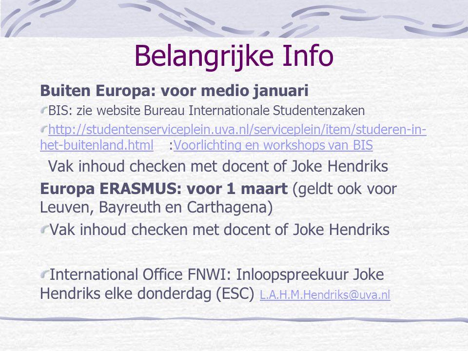 Belangrijke Info Buiten Europa: voor medio januari BIS: zie website Bureau Internationale Studentenzaken http://studentenserviceplein.uva.nl/servicepl