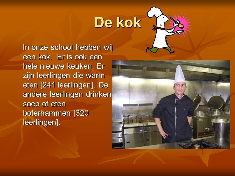 De kok In onze school hebben wij een kok. Er is ook een hele nieuwe keuken. Er zijn leerlingen die warm eten [241 leerlingen]. De andere leerlingen dr