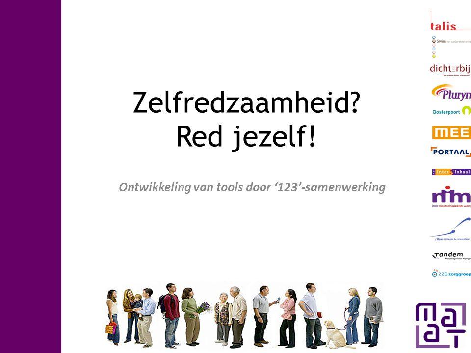 Programma MAAT Symposium • Voorstelrondje en kennismaking • Zelfredzaamheid, de feiten en noodzaak • Praktijkverhaal door mevrouw Bartels • Ontwikkeling van tools door '123'-samenwerking • Interactieve workshop • Plenaire afstemming • Afsluiting