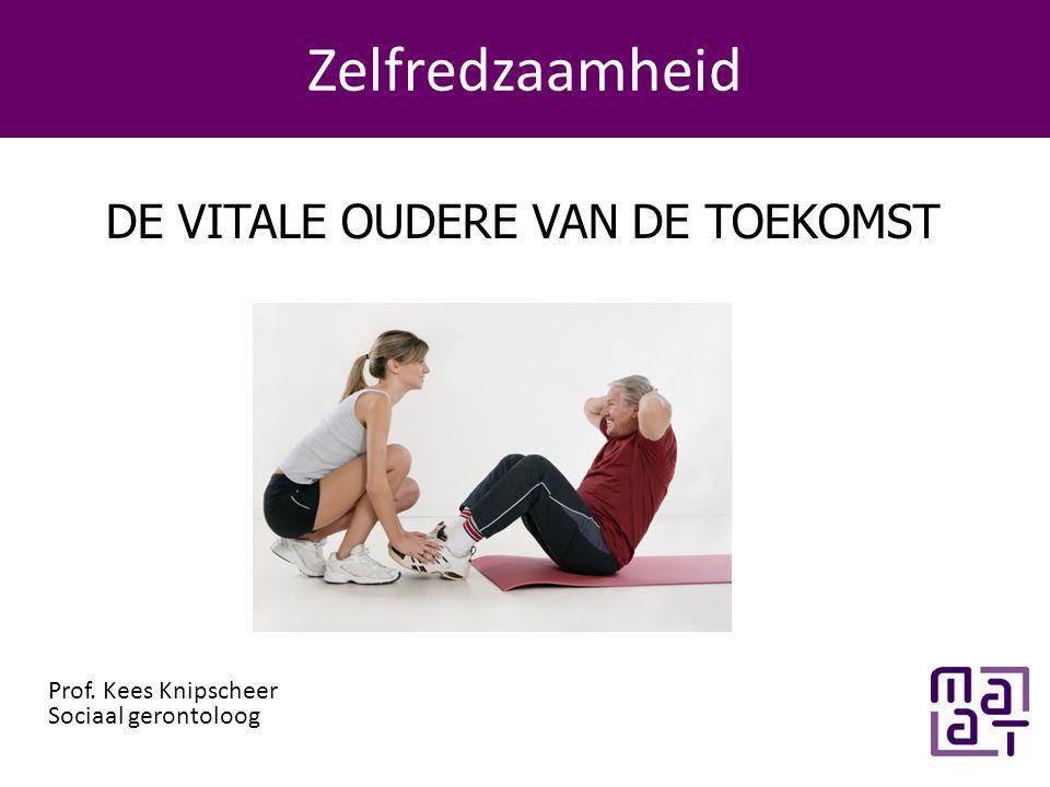 Programma Zelfredzaamheid DE VITALE OUDERE VAN DE TOEKOMST Prof.