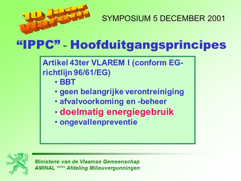 Ministerie van de Vlaamse Gemeenschap AMINAL **** Afdeling Milieuvergunningen SYMPOSIUM 5 DECEMBER 2001 Artikel 43ter VLAREM I (conform EG- richtlijn
