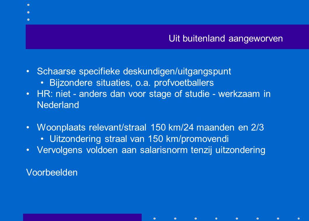 150 km (verboden gebied) Voorbeeld 1 Werknemer werkte in de jaren 2008 - 2010 in Nederland, tevens woonplaats.