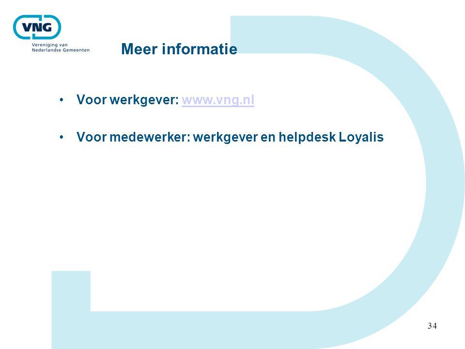 34 Meer informatie •Voor werkgever: www.vng.nlwww.vng.nl •Voor medewerker: werkgever en helpdesk Loyalis