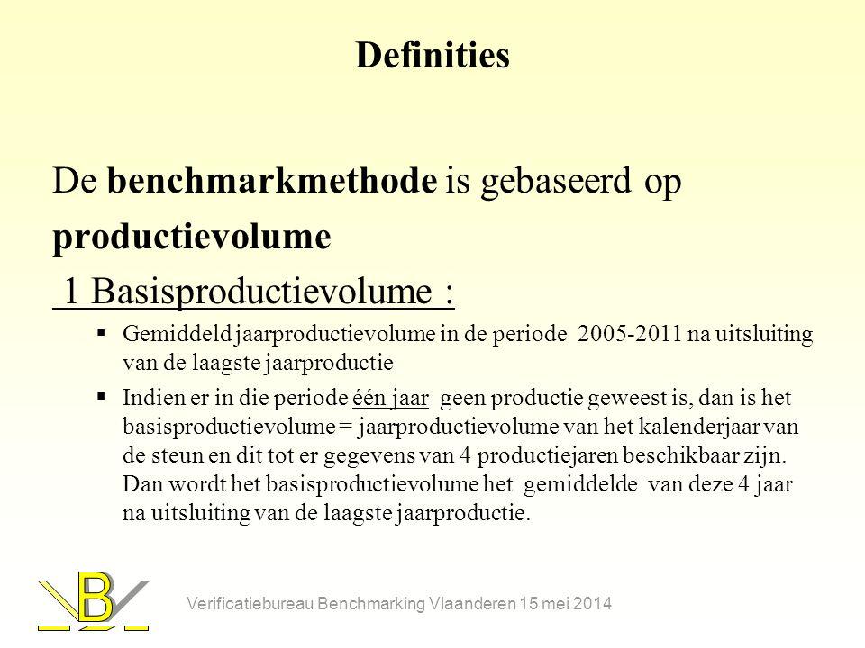 Definities De benchmarkmethode is gebaseerd op productievolume 1 Basisproductievolume :  Gemiddeld jaarproductievolume in de periode 2005-2011 na uitsluiting van de laagste jaarproductie  Indien er in die periode één jaar geen productie geweest is, dan is het basisproductievolume = jaarproductievolume van het kalenderjaar van de steun en dit tot er gegevens van 4 productiejaren beschikbaar zijn.