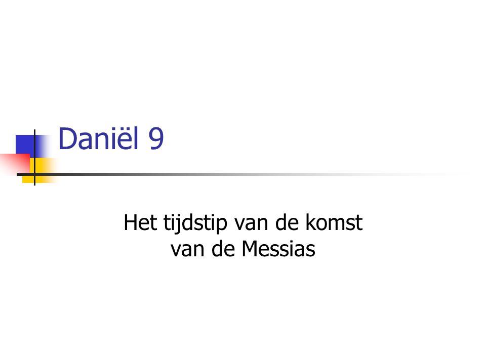 Daniël 9 Het tijdstip van de komst van de Messias