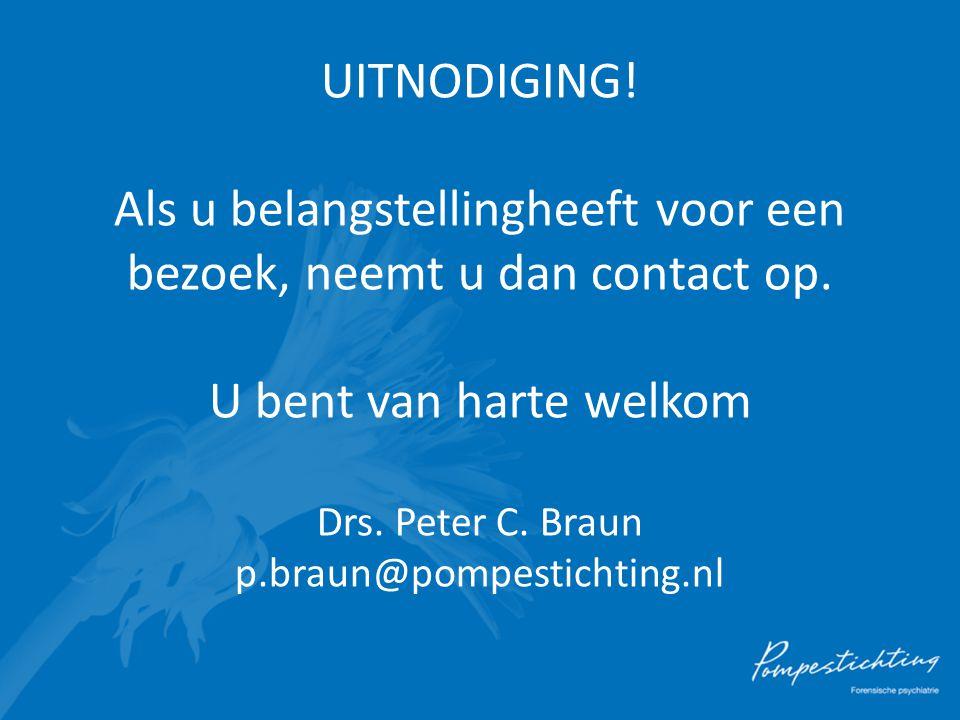 UITNODIGING! Als u belangstellingheeft voor een bezoek, neemt u dan contact op. U bent van harte welkom Drs. Peter C. Braun p.braun@pompestichting.nl