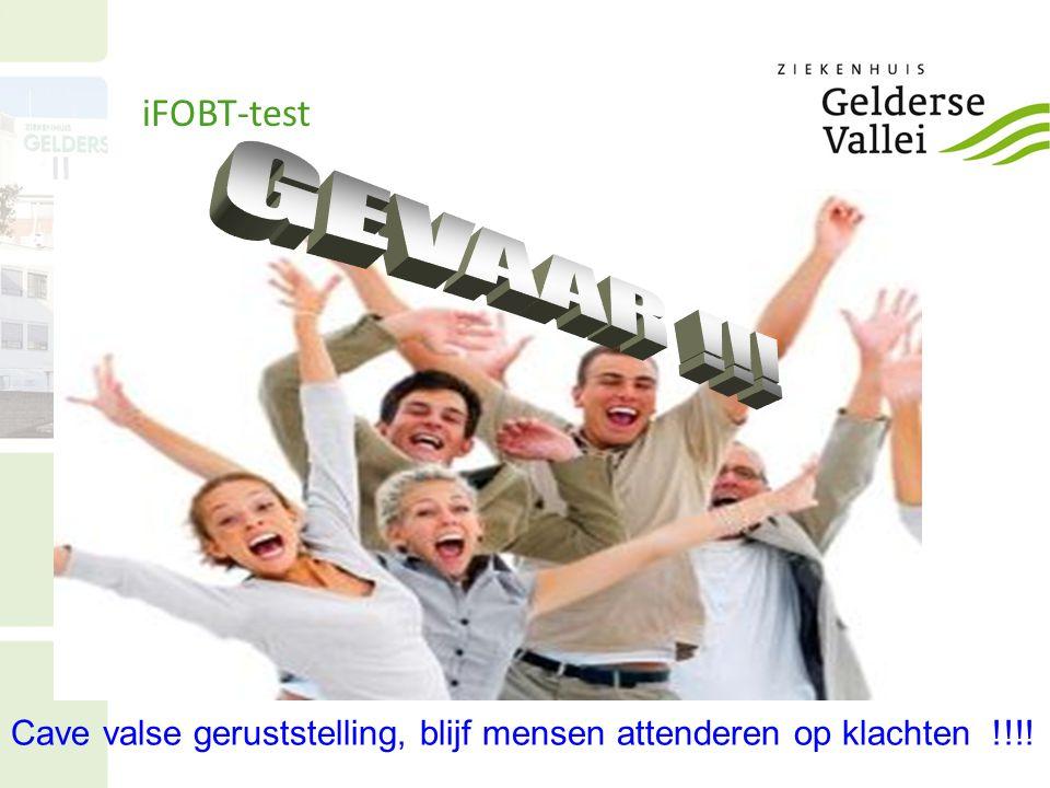 iFOBT-test Cave valse geruststelling, blijf mensen attenderen op klachten !!!!