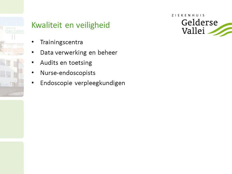 Kwaliteit en veiligheid • Trainingscentra • Data verwerking en beheer • Audits en toetsing • Nurse-endoscopists • Endoscopie verpleegkundigen