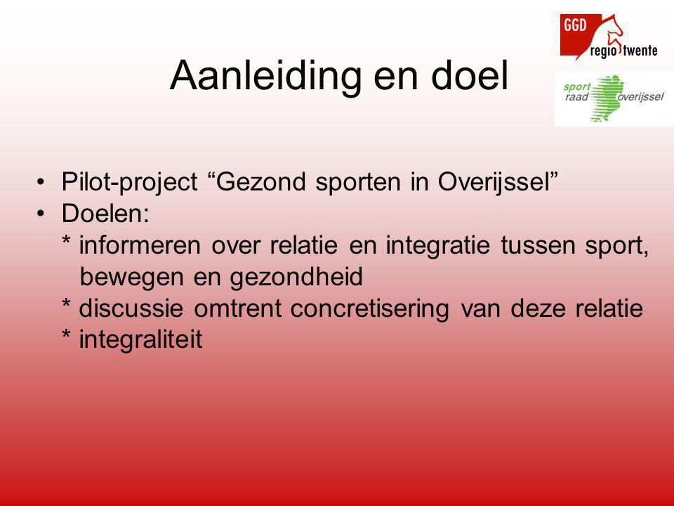 """•Pilot-project """"Gezond sporten in Overijssel"""" •Doelen: * informeren over relatie en integratie tussen sport, bewegen en gezondheid * discussie omtrent"""