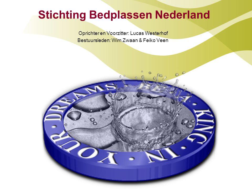 Stichting Bedplassen Nederland Oprichter en Voorzitter: Lucas Westerhof Bestuursleden: Wim Zwaan & Feiko Veen