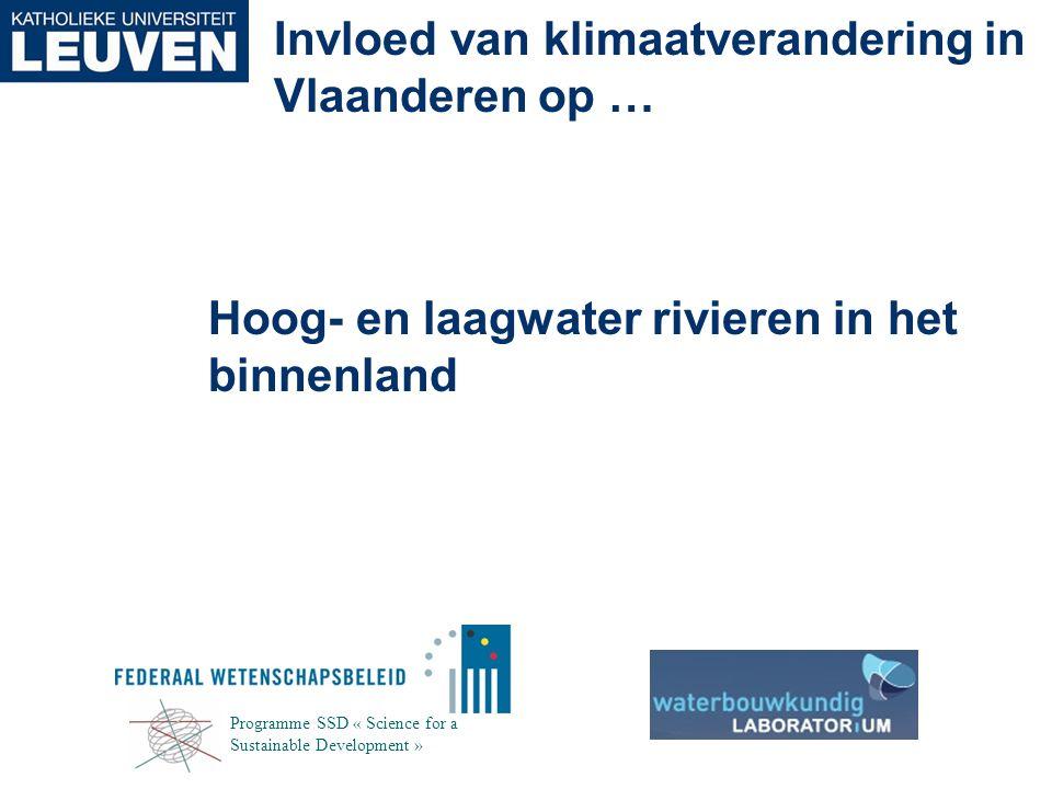 Hoog- en laagwater rivieren in het binnenland Invloed van klimaatverandering in Vlaanderen op … Programme SSD « Science for a Sustainable Development
