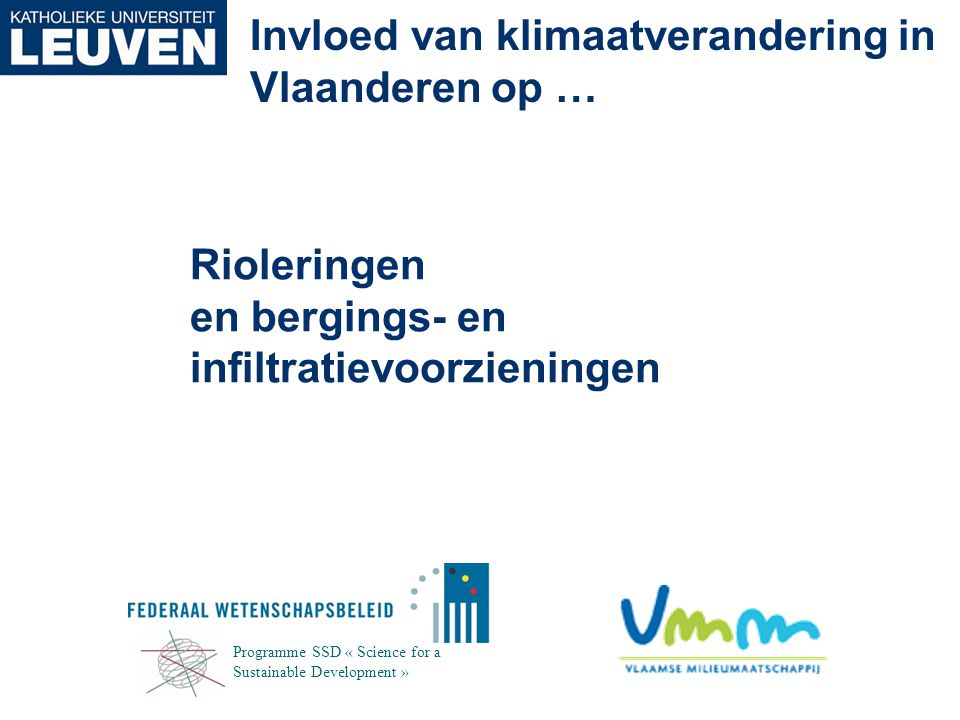 Rioleringen en bergings- en infiltratievoorzieningen Invloed van klimaatverandering in Vlaanderen op … Programme SSD « Science for a Sustainable Devel