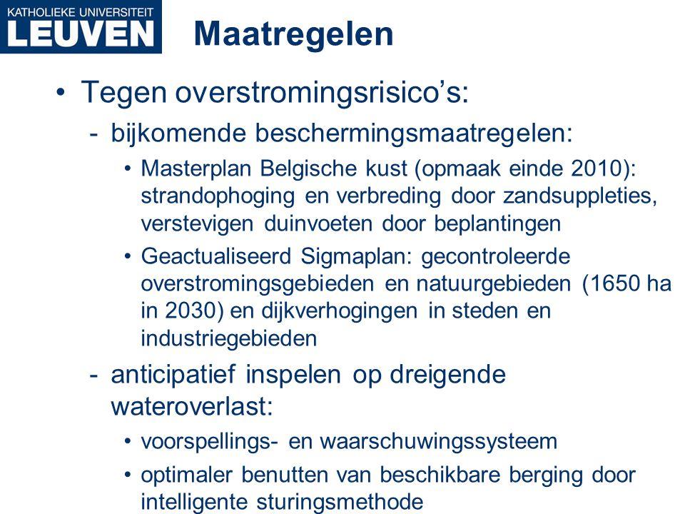 Maatregelen •Tegen overstromingsrisico's: -bijkomende beschermingsmaatregelen: •Masterplan Belgische kust (opmaak einde 2010): strandophoging en verbr