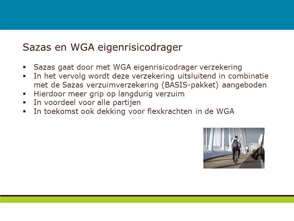 Sazas en WGA eigenrisicodrager  Sazas gaat door met WGA eigenrisicodrager verzekering  In het vervolg wordt deze verzekering uitsluitend in combinat