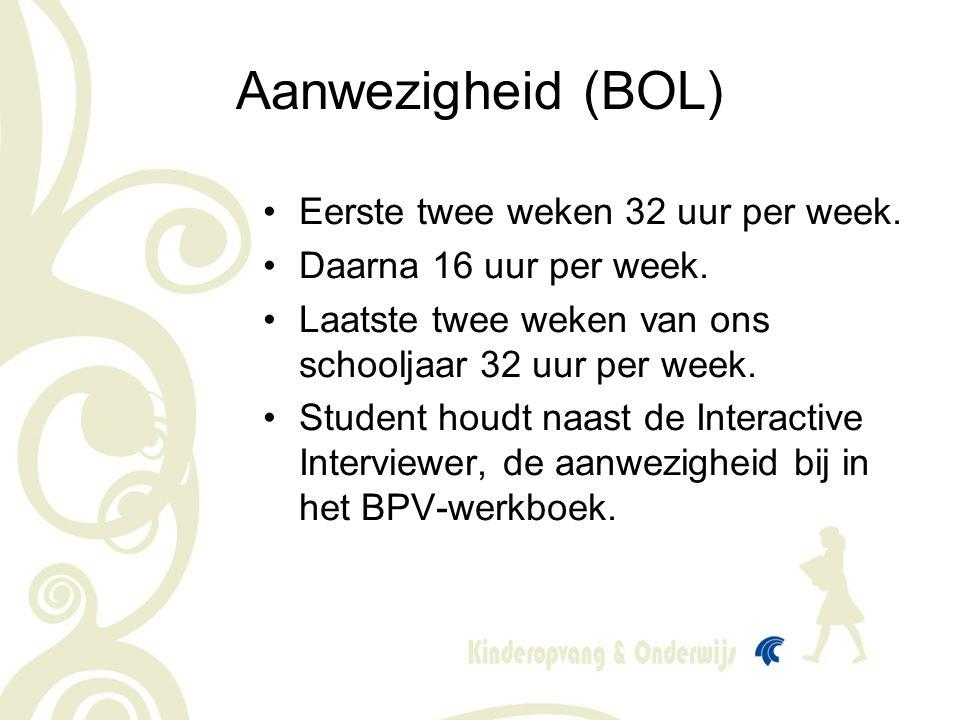 Aanwezigheid (BOL) •Eerste twee weken 32 uur per week. •Daarna 16 uur per week. •Laatste twee weken van ons schooljaar 32 uur per week. •Student houdt