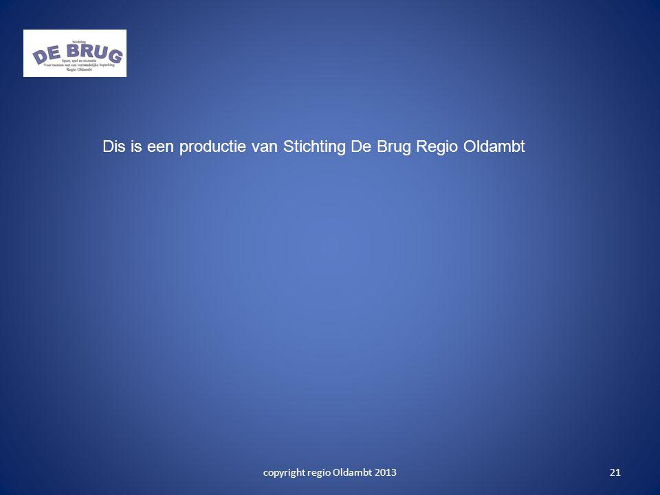 21 Dis is een productie van Stichting De Brug Regio Oldambt