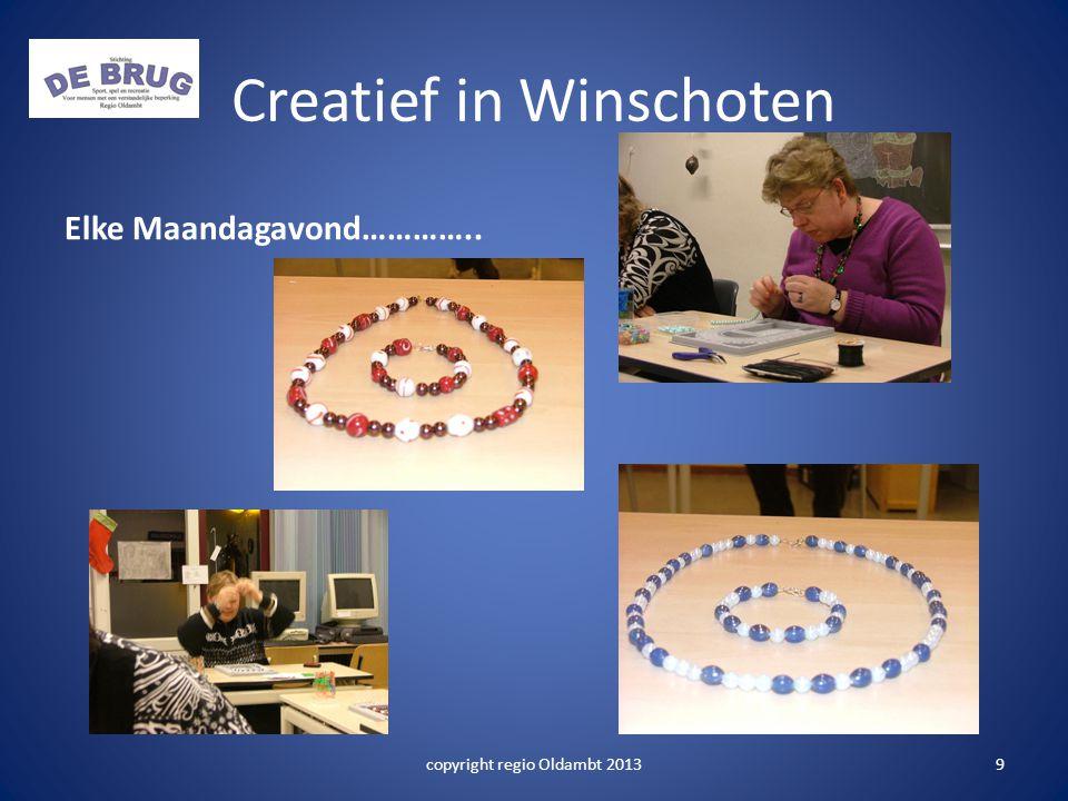 Creatief in Winschoten copyright regio Oldambt 20139 Elke Maandagavond…………..