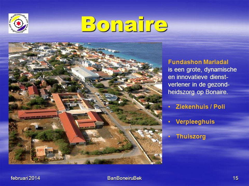 Bonaire februari 2014BanBoneiruBek15 Fundashon Mariadal is een grote, dynamische en innovatieve dienst- verlener in de gezond- heidszorg op Bonaire. •