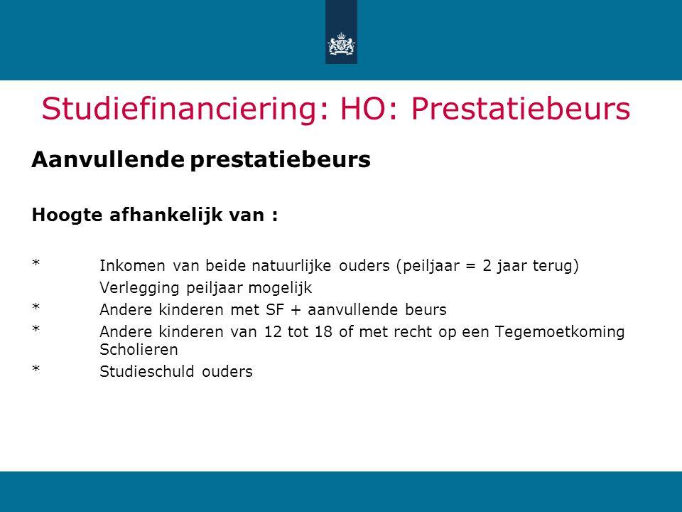 Studiefinanciering: HO: Prestatiebeurs Aanvullende prestatiebeurs Hoogte afhankelijk van : *Inkomen van beide natuurlijke ouders (peiljaar = 2 jaar te