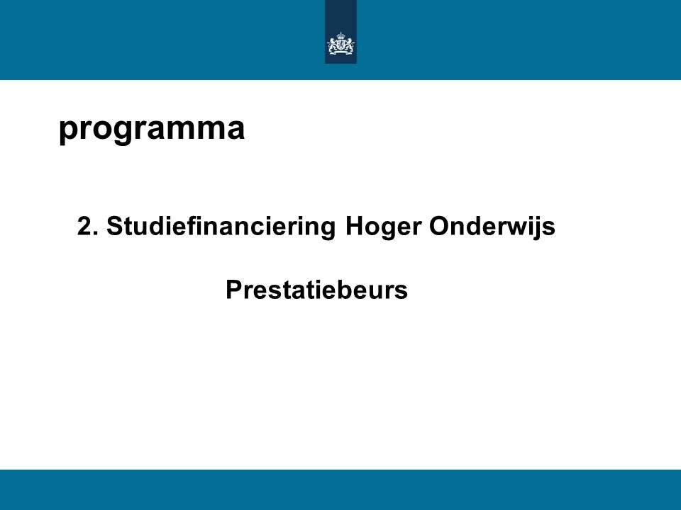 programma 2. Studiefinanciering Hoger Onderwijs Prestatiebeurs