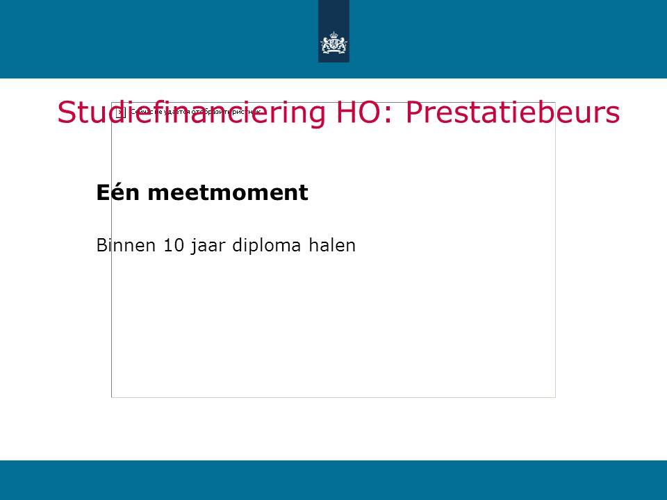 Studiefinanciering HO: Prestatiebeurs Eén meetmoment Binnen 10 jaar diploma halen