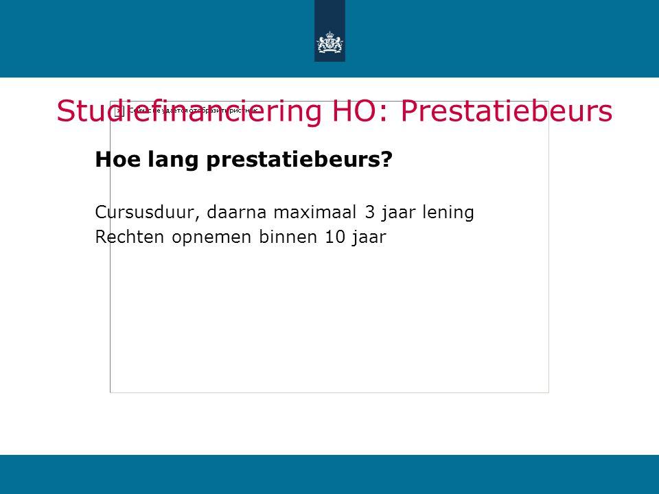 Studiefinanciering HO: Prestatiebeurs Hoe lang prestatiebeurs.