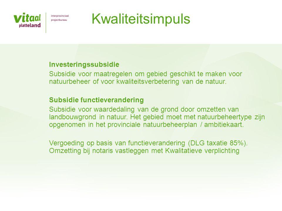 Investeringssubsidie Subsidie voor maatregelen om gebied geschikt te maken voor natuurbeheer of voor kwaliteitsverbetering van de natuur. Subsidie fun